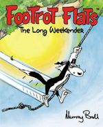 Footrot Flats : The Long Weekender : Footrot Flats - Murray Ball