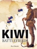 Kiwi Battlefields - Ron Palenski