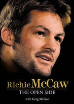 Richie McCaw : The Open Side - Greg McGee