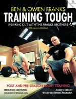 Training Tough : Working Out with the Franks Brothers - Owen Franks