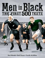Men in Black : The First 500 Tests - Ron Palenski