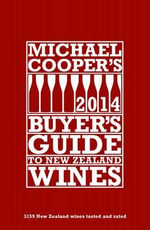 Michael Cooper's Buyer's Guide to New Zealand Wines 2014 - Michael Cooper
