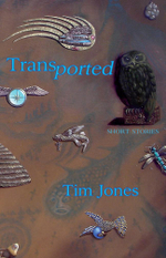 Transported : Short Stories - Tim Jones
