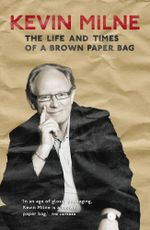 The Life and Times of a Brown Paper Bag - Kevin Milne