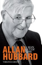 Allan Hubbard : A Man Out of Time - Virginia Green