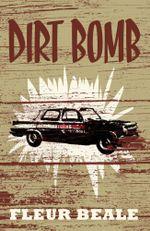 Dirt Bomb - Fleur Beale