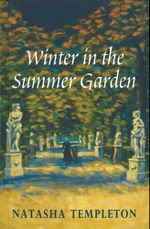 Winter in the Summer Garden - Natasha Templeton