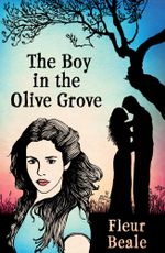 The Boy In the Olive Grove - Fleur Beale