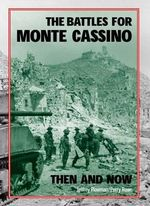The Battles for Monte Cassino Then and Now : Then and Now - Jeffrey Plowman