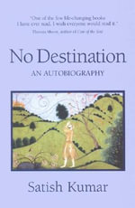 No Destination : An Autobiography - Satish Kumar