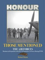 Honour Those Mentioned : The Air Forces - Michael Maton