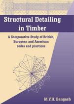 Structural Detailing in Timber : A Comparative Study of International Codes and Practices - M.Y.H. Bangash