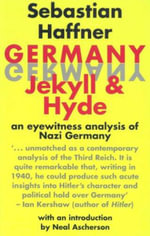 Germany: Jekyll and Hyde : An Eye-Witness Analysis of Nazi Germany - Sebastian Haffner