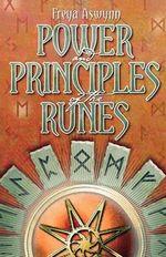 Power and Principles of the Runes - Freya Aswynn