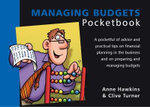 The Managing Budgets Pocketbook : POCKETBOOKS - Anne Hawkins