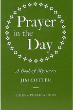 Prayer in the Day : A Book of Mysteries - Jim Cotter