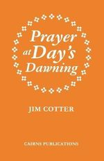 Prayer at Day's Dawning - Jim Cotter