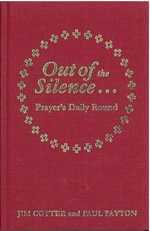 Out of the Silence... Into the Silence : Prayer's Daily Round - Jim Cotter