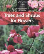 Trees and Shrubs for Flowers : The woody plant - Glyn Church