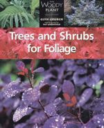 Trees & Shrubs for Foliage : The woody plant - Glyn Church