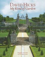 David Hicks : My Kind of Garden - David Hicks