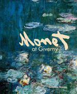 Monet at Giverny - Caroline Holmes