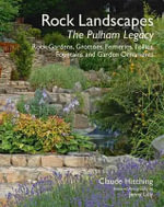 Rock Landscapes: The Pulham Legacy : Rock Gardens, Grottoes, Ferneries, Follies, Fountains and Garden Ornaments - Claude Hitching