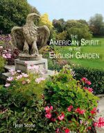 The American Spirit in the English Garden - Jean Stone