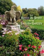 The American Spirit in the English Garden - Jean Stone
