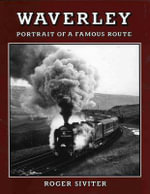 Waverley : Portrait of a Famous Route - Roger Siviter