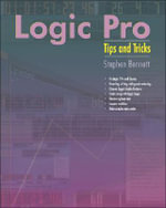 Logic Pro Tips and Tricks : Tips and Tricks - Stephen Bennett