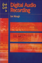Quick Guide to Digital Audio Recording : Pc Publishing Ser. - Ian Waugh