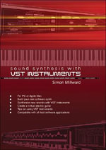 Sound Synthesis with VST Instruments : Pc Publishing Ser. - Simon Millward