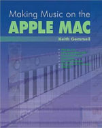 Making Music on the Apple Mac : Pc Publishing Ser. - Keith Gemmell