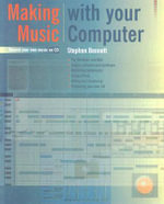 Making Music with Your Computer : Record Your Own Music on CD - Stephen Bennett