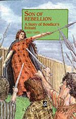 Son of Rebellion : A Story of Boudica's Britain - Sally Harris