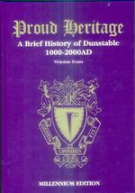 Proud Heritage : A Brief History of Dunstable, 1000-2000 AD - Vivienne Evans