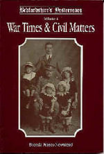 Bedfordshire's Yesteryears : War Times and Civil Matters v. 4 - Brenda Fraser-Newstead