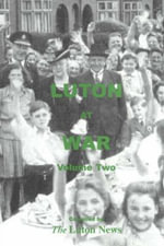 Luton at War: v. 2 : Volume Two -