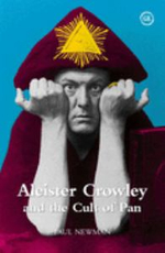 Aleister Crowley and the Cult of Pan - Paul Newman