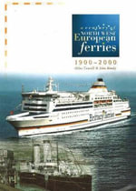 A Century of North West European Ferries, 1900-2000 - Miles Cowsill
