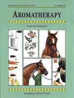 Aromatherapy for Horses : Threshold Picture Guide Series : Book 40 - Caroline Ingraham