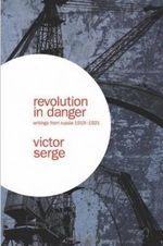 Revolution in Danger - Victor Serge