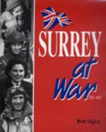 Surrey at War - Bob Ogley