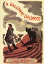 A Galloway Childhood : What Happens When the Earth Changes Its Axis of Ro... - Ian Niall