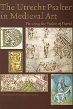 Utrecht Psalter in Medieval Art : Picturing the Psalms of David