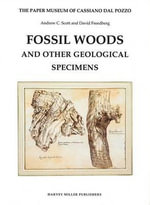 Fossil Woods and Other Geological Specimens - Andrew C. Scott