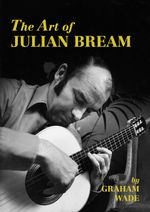 The Art of Julian Bream - Graham Wade