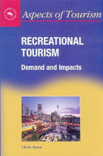 Recreational Tourism : Demand and Impacts :  Demand and Impacts - Chris Ryan