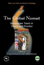 The Global Nomad : Backpacker Travel in Theory and Practice :  Backpacker Travel in Theory and Practice
